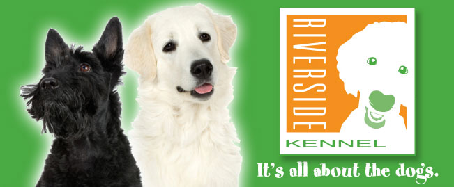 Riverside Kennel - It's all about the dogs.
